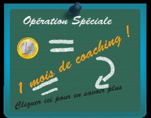 Opération spéciale 1 mois de coaching pour 1€ symbolique!